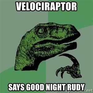 Velociraptor Xd - velociraptor Says GOOD night rudy