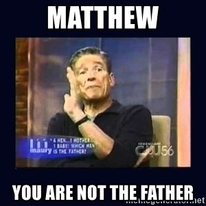 Maury Povich Father - Matthew You are not the father