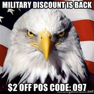 Freedom Eagle  - military discount is back $2 off POS code: 097