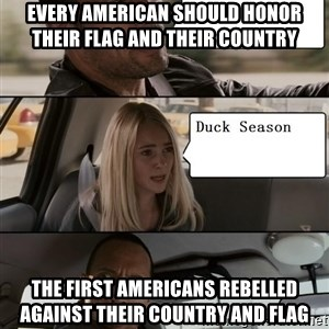 The Rock driving - EVERY AMERICAN SHOULD HONOR THEir Flag And Their Country  The First Americans Rebelled Against Their Country And flag