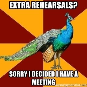 Thespian Peacock - extra rehearsals? sorry i decided i have a meeting