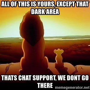 simba mufasa - All of this is yours, except that dark area thats chat support, we dont go there