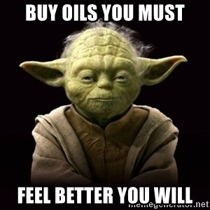 ProYodaAdvice - buy oils you must feel better you will