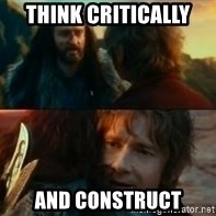 Never Have I Been So Wrong - Think critically and construct
