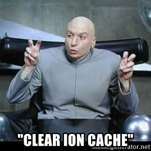 """dr. evil quotation marks - """"clear ion cache"""""""