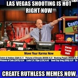 Move Your Karma - Las vegas shooting is hot right now create ruthless memes now