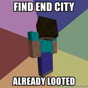 Depressed Minecraft Guy - Find End city Already looted