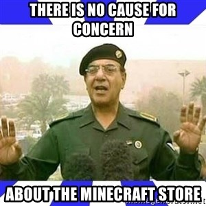 Comical Ali - THERE IS NO CAUSE FOR CONCERN ABOUT THE MINECRAFT STORE