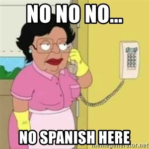 Family guy maid - No No NO...  No spanish here
