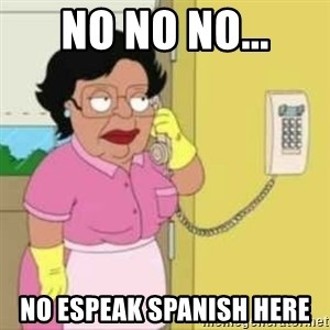 Family guy maid - No No No... No Espeak Spanish here