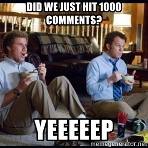 step brothers - DId we just hit 1000 comments? Yeeeeep