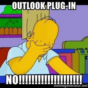 Homer Facepalm - Outlook Plug-In No!!!!!!!!!!!!!!!!!!!!