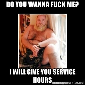 Sexy Scotsman - Do you wanna fuck me? I will give you service hours