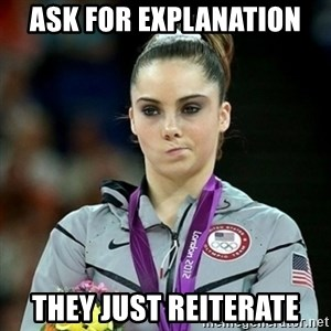 Not Impressed McKayla - ask for explanation they just reiterate