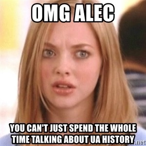 OMG KAREN - OMG ALEC YOU CAN'T JUST SPEND THE WHOLE TIME TALKING ABOUT UA HISTORY