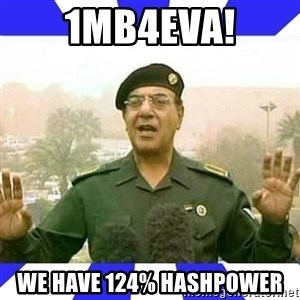 Comical Ali - 1MB4EVA! We have 124% hashpower
