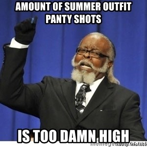 Too high - amount of summer outfit panty Shots is too damn high