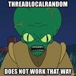 Morbo - ThreadLocalRandom Does NOT WORK THAT WAY