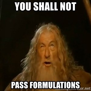 Gandalf You Shall Not Pass - You Shall NOT PAss Formulations