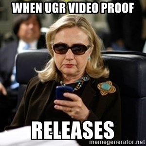 Hillary Text - when ugr video proof releases