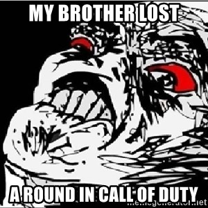 Omg Rage Face - my brother lost a round in call of duty