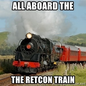 Success Train - all aboard the THE RETCON TRAIN