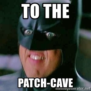 Goddamn Batman - to the  patch-cave