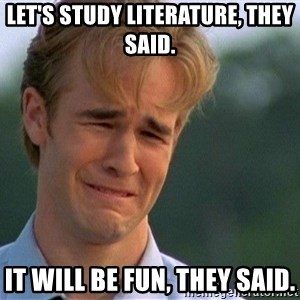 Crying Man - LET'S STUDY LITERATURE, THEY SAID. IT WILL BE FUN, THEY SAID.