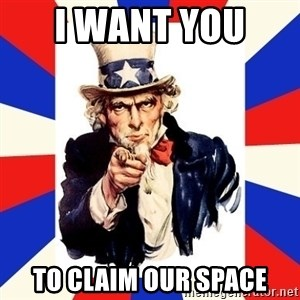 uncle sam i want you - i want you  to claim our space