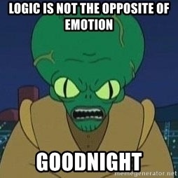 Morbo - logic is not the opposite of emotion goodnight
