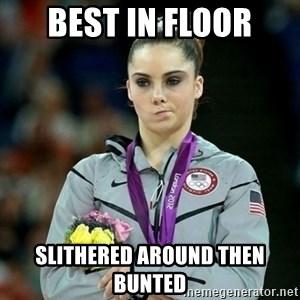 McKayla Maroney Not Impressed - best in floor slithered around then bunted