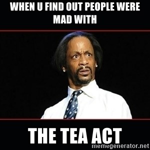 katt williams shocked - when u find out people were mad with the tea act