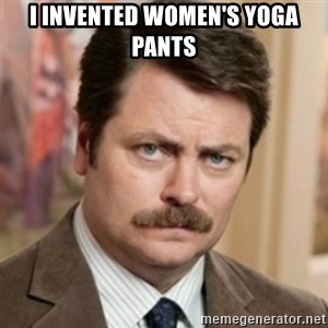 history ron swanson - I invented women's yoga pants
