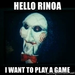 SAW - I wanna play a game - Hello Rinoa I want to play a game