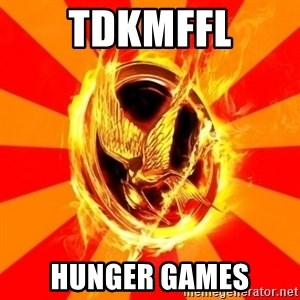 Typical fan of the hunger games - TDKMFFL hunger games