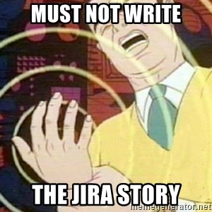 must not fap - must not write the jira story