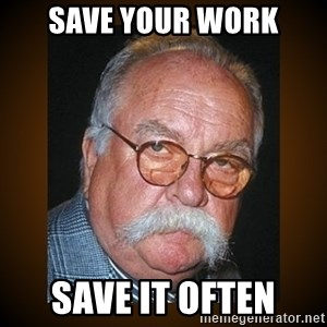 Wilford Brimley - SAVE your work save it often