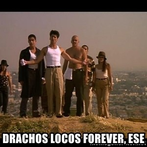 Blood in blood out - Drachos Locos forever, ese