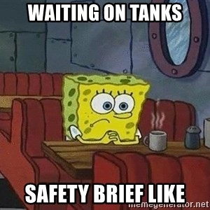Coffee shop spongebob - Waiting on tanks Safety brief like