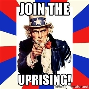 uncle sam i want you - Join The Uprising!
