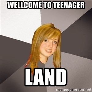 Musically Oblivious 8th Grader - wellcome to teenager land