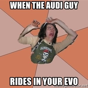 Scared Bekett - When the audi guy Rides in your evo