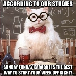 Science Cat - according to our studies sunday funday karaoke is the best way to start your week off right!