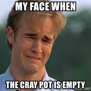 James Van Der Beek - my face when the cray pot is empty