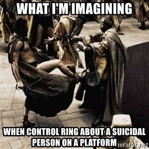 sparta kick - what i'm imagining when control ring about a suicidal person on a platform