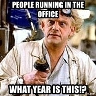 Doc Back to the future - People running in the office what year is this!?