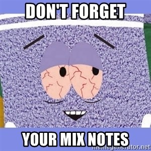 Towelie - Don't forget Your mix notes