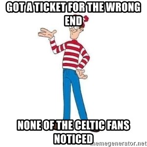 Where's Waldo - Got a ticket for the wrong end none of the celtic fans NOTICED