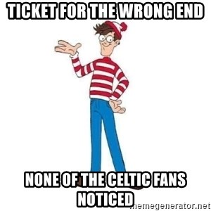 Where's Waldo - ticket for the wrong end none of the Celtic fans noticed