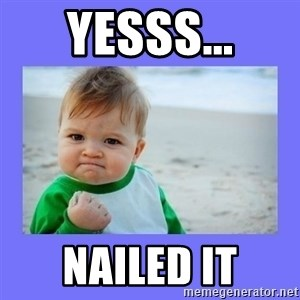 Baby fist - Yesss... Nailed it